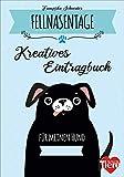 Fellnasentage. Kreatives Eintragbuch für meinen Hund. Spannende Fun Facts, IQ-Test und DIY-Ideen...