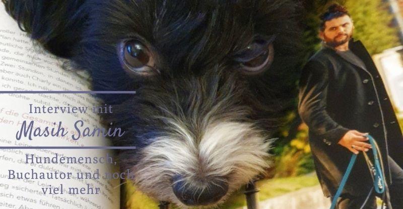 Interview mit Hundeverhaltenstherapeut & Buchautor Masih Samin