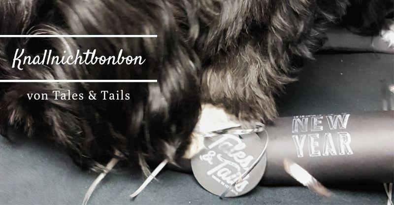 Werbung | Tales & Tails Knallnichtbonbon